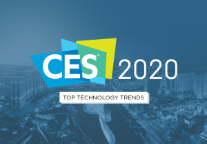 CES 2020: The Biggest Tech Trends Spotted